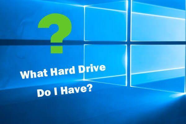 Milline kõvaketas mul Windows 10 on? Uurige viiel viisil [MiniTooli uudised]
