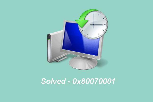 Како исправити грешку резервне копије система Виндовс 0к80070001 [МиниТоол вести]