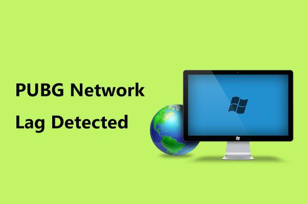 Kas tuvastati PUBG-võrgu lag? Kuidas seda parandada? Lahendused on käes! [MiniTooli uudised]