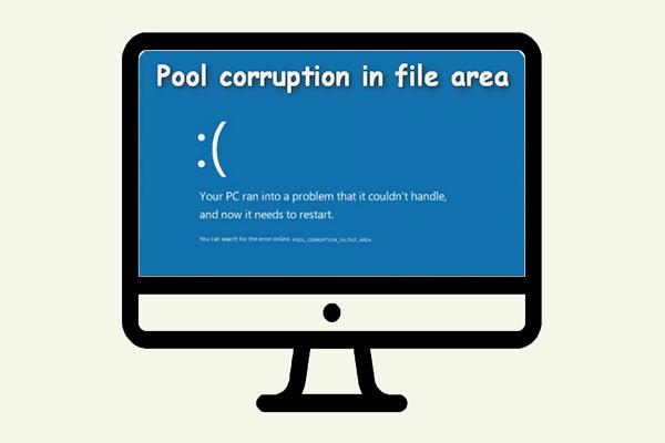 Parandus: POOL_CORRUPTION_IN_FILE_AREA Windows 10-s [MiniTool News]