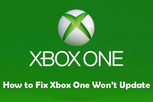 Kui teie Xbox One'i ei värskendata, on need lahendused kasulikud [MiniTooli uudised]