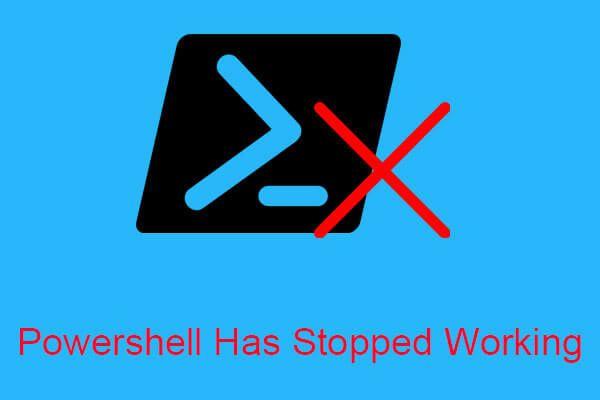3 Kaedah Berguna untuk Memperbaiki Powershell Telah Menghentikan Kesalahan Kerja [Berita MiniTool]
