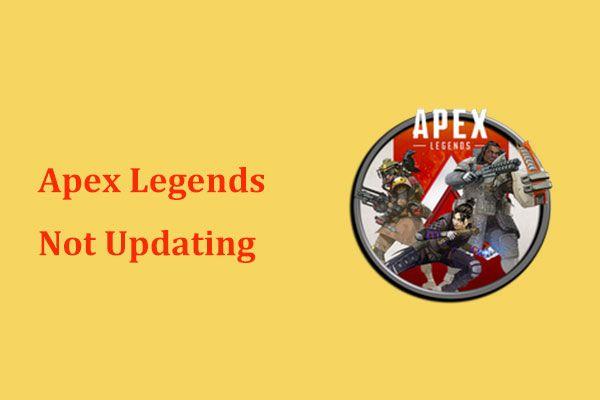 Az Apex Legends nem frissül? Itt van, hogyan lehet egyszerűen kijavítani! [MiniTool News]