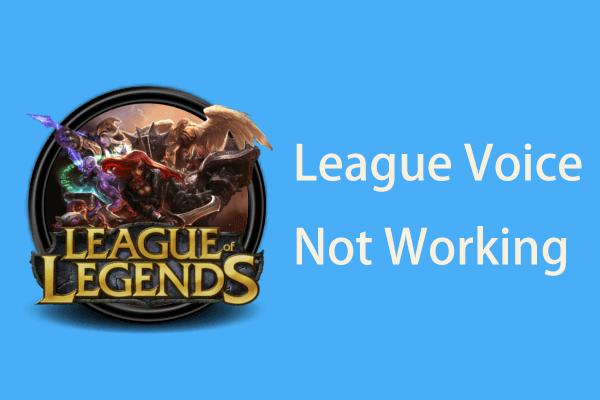 O League Voice não está funcionando? Aqui está como consertar no Windows! [Notícias MiniTool]