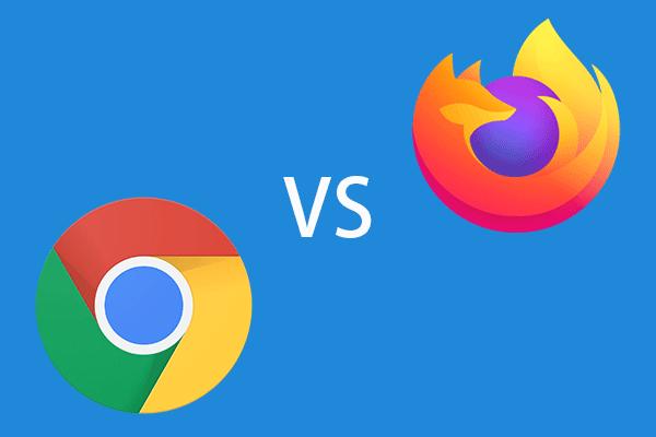 فائر فاکس بمقابلہ کروم | 2021 میں کون سا بہترین ویب براؤزر ہے [منی ٹول نیوز]