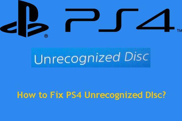 PS4가 인식되지 않는 디스크 인 경우 다음 방법을 사용하여 문제를 해결하십시오. [MiniTool News]