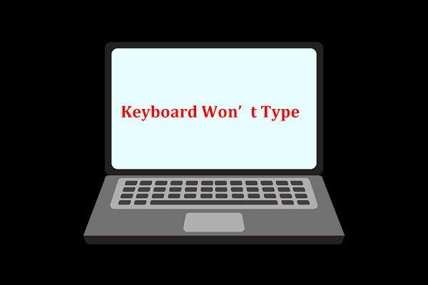Mida teha, kui minu klaviatuur ei kirjuta? Proovige neid lahendusi! [MiniTooli uudised]