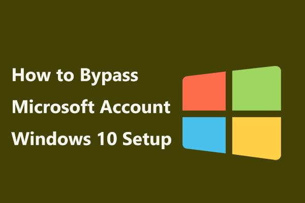 Come bypassare la configurazione di Windows 10 dell'account Microsoft? Prendi la strada! [Novità MiniTool]