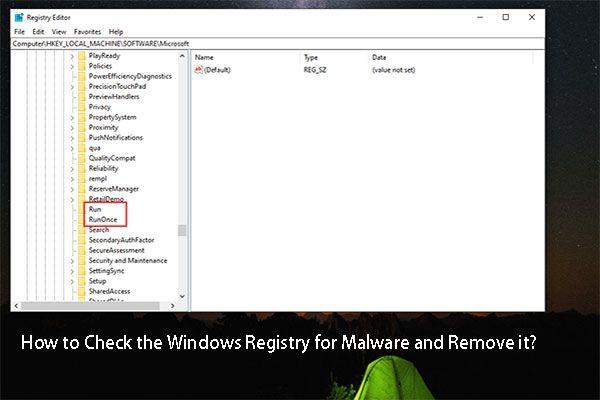 Kako provjeriti da li Windows Registry ima zlonamjernog softvera i ukloniti ga? [MiniTool vijesti]