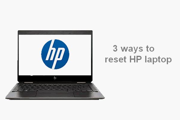Lähtestage HP sülearvuti: kuidas HP lähtestada / tehaseseadetele lähtestada [MiniTool News]