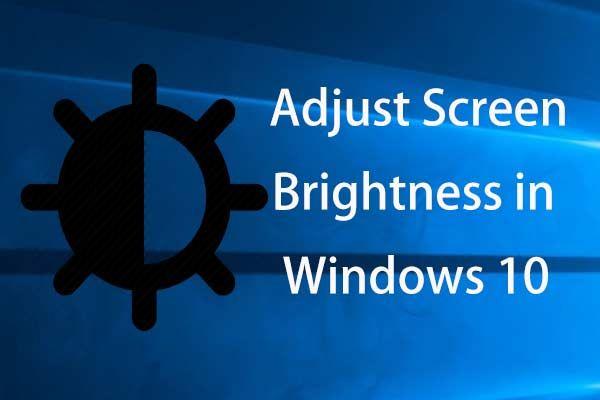 Kuidas ekraani heledust Windows 10-s reguleerida? Järgige juhendit! [MiniTooli uudised]
