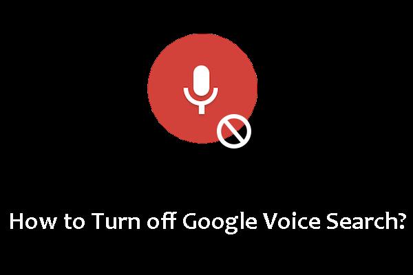 Como desativar a Pesquisa por voz do Google no Android e iOS? [Notícias MiniTool]