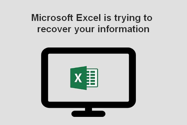 Error: Microsoft Excel está intentando recuperar su información [MiniTool News]