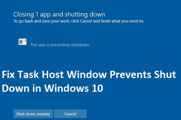 Cómo reparar la ventana del host de tareas evita el apagado en Windows 10 [Noticias de MiniTool]