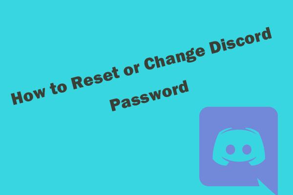 Cách Đặt lại / Thay đổi Mật khẩu Discord trên Máy tính để bàn / Di động [Tin tức MiniTool]