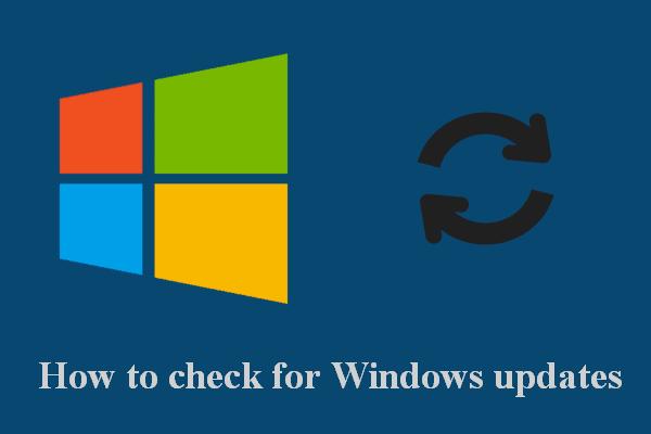 Como verificar se há atualizações do Windows no Windows 10 [MiniTool News]