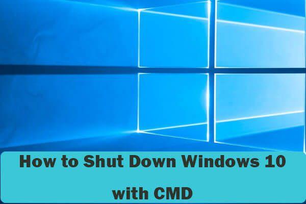 Cómo apagar (de forma remota) Windows 10 con la línea de comandos CMD [Noticias de MiniTool]