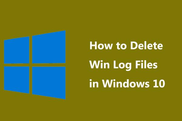 Како избрисати датотеке дневника победника у оперативном систему Виндовс 10? Ево 4 начина! [МиниТоол вести]