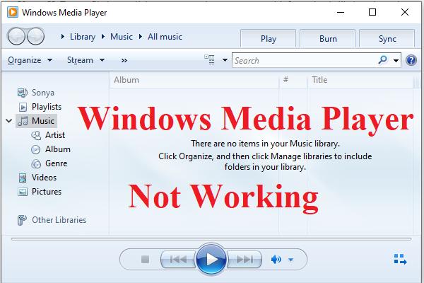 4 tapaa korjata Windows Media Player, joka ei toimi Windows 10: ssä [MiniTool News]