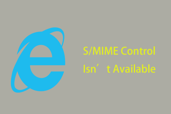 S / MIME kontrola nije dostupna? Pogledajte Kako brzo popraviti pogrešku! [MiniTool vijesti]
