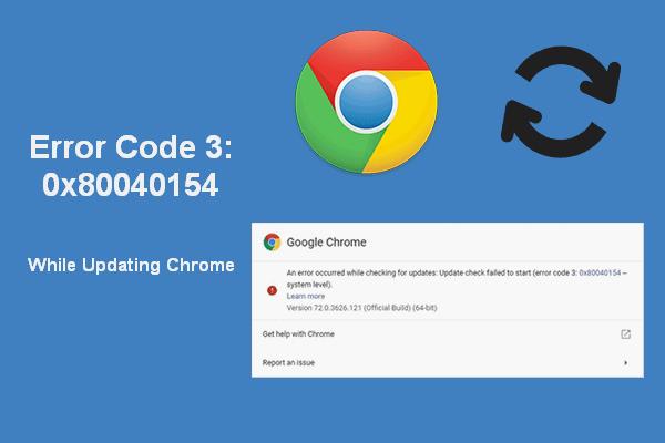 Soluciones al código de error 3: 0x80040154 en Google Chrome [MiniTool News]