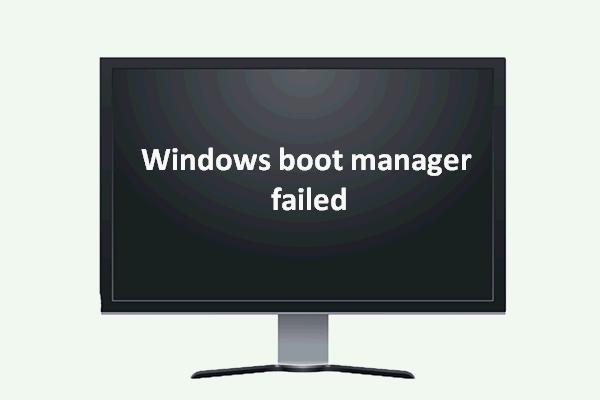 A Windows Boot Manager nem indult el a Windows 10 rendszerben [MiniTool News]