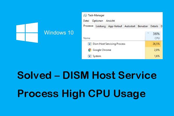 Resuelto: uso elevado de CPU del proceso de mantenimiento del host de DISM [Noticias de MiniTool]