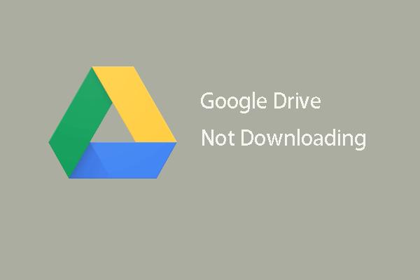 ¿No puedes descargar desde Google Drive? - 6 formas [Noticias de MiniTool]