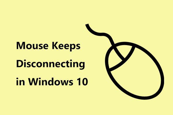 จะทำอย่างไรเมื่อเมาส์หยุดการเชื่อมต่อใน Windows 10 [MiniTool News]