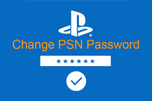 [Lahendatud] Kuidas muuta veebibrauseris / PS5 / PS4 PSN-i parooli ... [MiniTooli uudised]