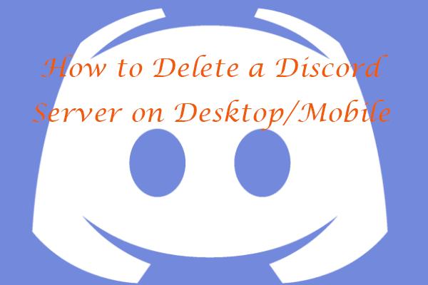 Cara Memadam Pelayan Discord di Desktop / Mudah Alih [Berita MiniTool]