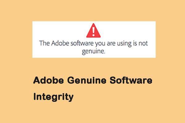 Kā atspējot Adobe oriģinālās programmatūras integritāti operētājsistēmā Windows / Mac [MiniTool News]