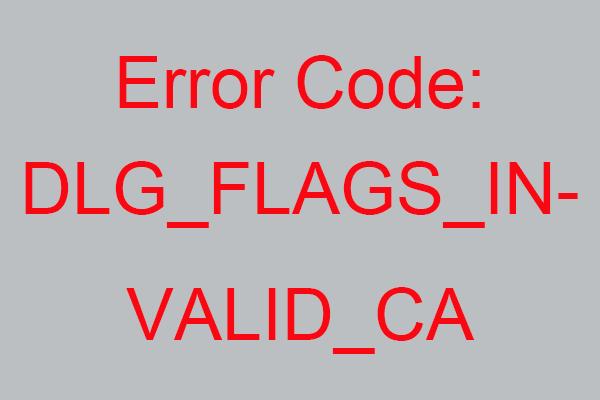 DLG_FLAGS_INVALID_CA کو کیسے ٹھیک کریں؟ ان طریقوں کو آزمائیں [منی ٹول نیوز]