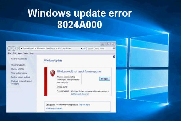 Windows Güncelleme Hatası 8024A000: Bunun İçin Faydalı Düzeltmeler [MiniTool News]