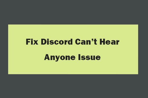 Oito dicas para consertar discórdia Não consigo ouvir ninguém Windows 10 (2020) [MiniTool News]