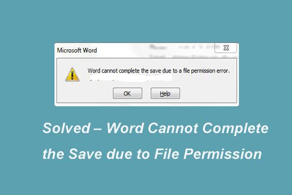 Resolvido - o Word não consegue concluir o salvamento devido à permissão de arquivo [MiniTool News]