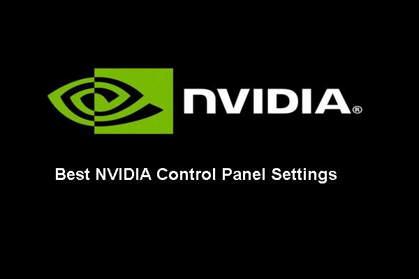 8 aspectos: melhores configurações do painel de controle NVIDIA para jogos 2021 [MiniTool News]