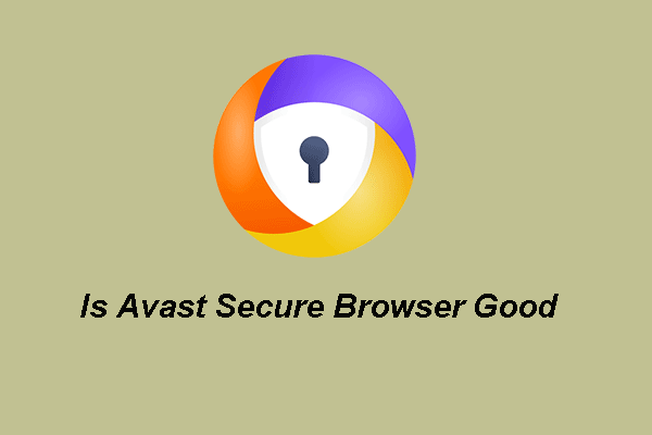 Avast Secure Browser è buono? Trova le risposte qui! [Notizie MiniTool]