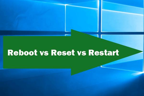 Reiniciar vs Reiniciar vs Reiniciar: Diferencia entre Reiniciar, Reiniciar, Reiniciar [Noticias de MiniTool]