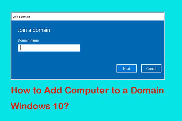 ¿Cómo agregar o quitar la computadora al dominio de Windows 10? Centrarse en 2 casos [MiniTool News]
