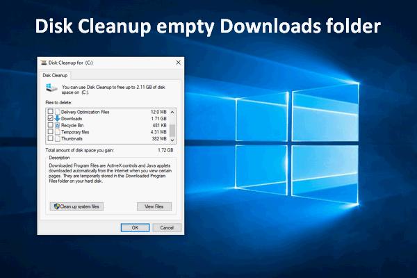 Diska tīrīšana notīra lejupielādes mapi operētājsistēmā Windows 10 pēc atjaunināšanas [MiniTool News]