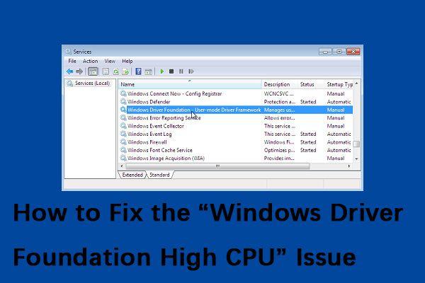 "A ""Windows Driver Foundation High CPU"" probléma megoldása [MiniTool News]"