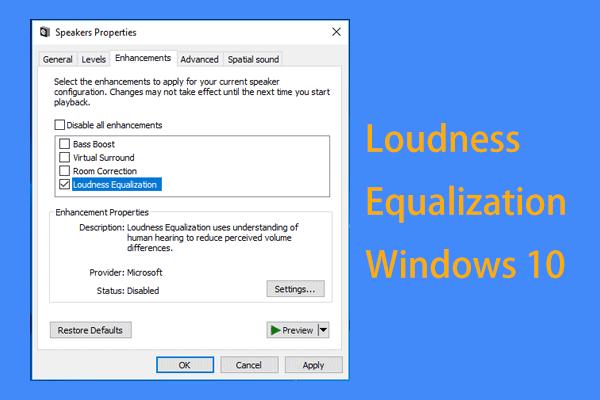 Hogyan normalizálhatjuk a hangot a hangosság kiegyenlítésével a Windows 10 rendszerben? [MiniTool News]
