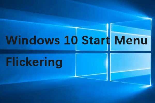Windows 10 Başlat Menüsü Titreme Sorunu Nasıl Giderilir [MiniTool Haberleri]