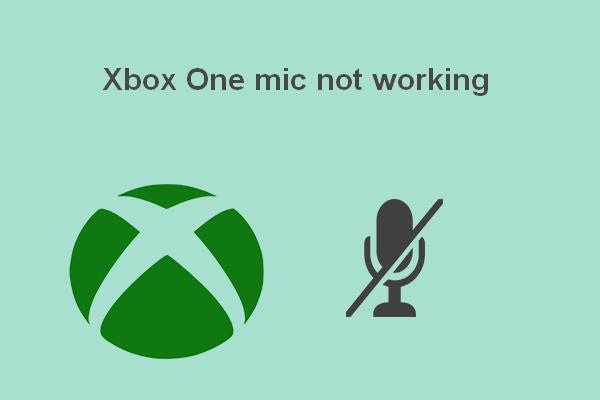 Como solucionar o problema do microfone do Xbox One que não funciona [MiniTool News]