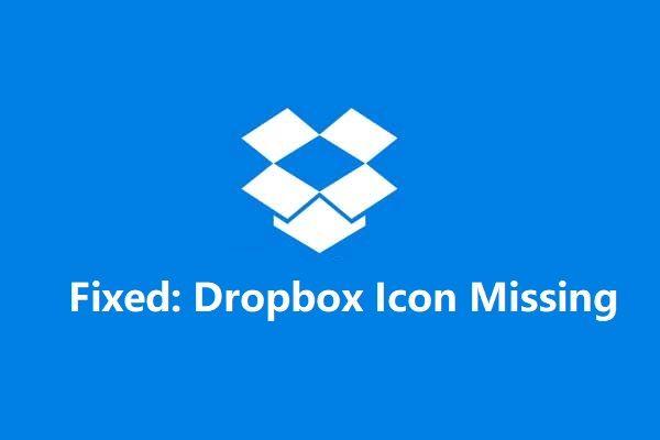 3 hatékony módszer a hiányzó hiba elhárításához a Dropbox ikonra [MiniTool News]
