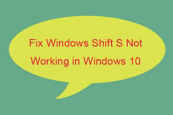 4 módszer a Windows Shift S javításának nem működésére a Windows 10 rendszerben [MiniTool News]