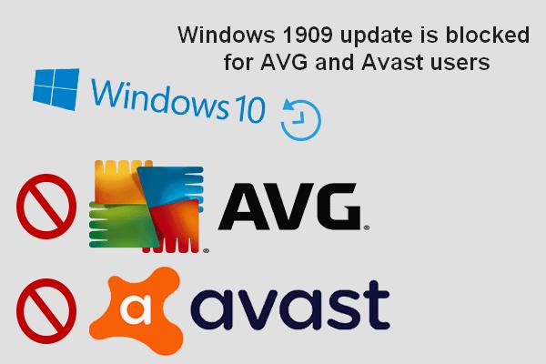 Microsoft bloquea la actualización de Windows 10 para usuarios de AVG y Avast [MiniTool News]