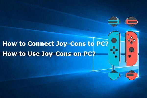 Kako povezati Joy-Cons s računalom? | Kako koristiti Joy-Cons na računalu? [MiniTool vijesti]