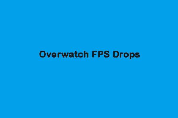 Kuidas parandada Overwatchi FPS-i tilka [2021 uuendatud] [MiniTooli uudised]